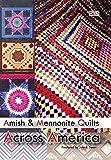 Amish & Mennonite Quilts Across America [Edizione: Stati Uniti]