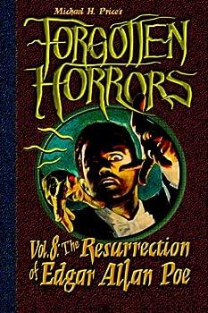 Forgotten Horrors Vol 8  The Resurrection of Edgar Allan Poe  Volume 8