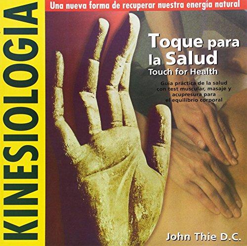 Toque para la salud : guía práctica de la salud con test muscular, masaje y acupresura para el equilibrio corporal