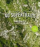 40 Supertrails in den Alpen: Epische Pfade für Mountainbiker - Gitta Beimfohr