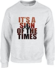 Allntrends Adult Sweatshirt It's A Sign of The Times Styles Cool Sweatshirt