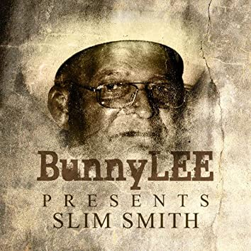Bunny Striker Lee Presents Slim Smith Platinum Edition