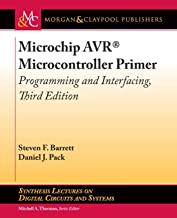 Microchip AVR® Microcontroller Primer: Programming and Interfacing, Third Edition (Synthesis Lectures on Digital Circuits and Systems)