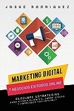 Marketing Digital: 7 Negocios Exitosos Online: Descubre estrategias para atraer clientes, ganar dinero y emprender por Int...
