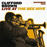 Complete 1955 Live at the Bee Hive by Clifford Brown (2004-09-07)