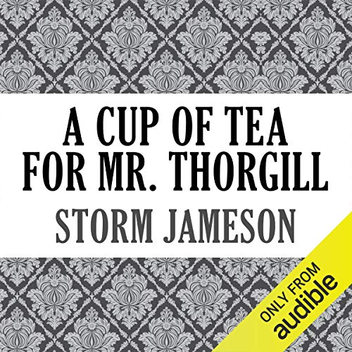 A Cup of Tea for Mr. Thorgill audiobook cover art