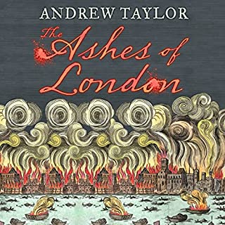 The Ashes of London                   By:                                                                                                                                 Andrew Taylor                               Narrated by:                                                                                                                                 Leighton Pugh                      Length: 12 hrs and 59 mins     416 ratings     Overall 4.2