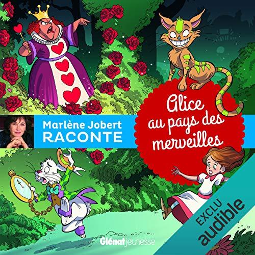 Alice au pays des merveilles                   De :                                                                                                                                 Lewis Carroll                               Lu par :                                                                                                                                 Marlène Jobert                      Durée : 15 min     1 notation     Global 5,0