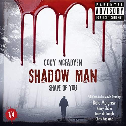 Shape of You     Smokey Barrett - Shadow Man 1              De :                                                                                                                                 Cody McFadyen                               Lu par :                                                                                                                                 Jules de Jongh,                                                                                        Chris Ragland,                                                                                        Kerry Shale,                   and others                 Durée : 1 h et 7 min     Pas de notations     Global 0,0