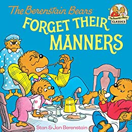 The Berenstain Bears Forget Their Manners (First Time Books(R)) by [Stan Berenstain, Jan Berenstain]