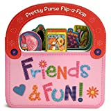 Friends & Fun: Flip-a-Flap Board Book (Pretty Purse Flip-a Flap)