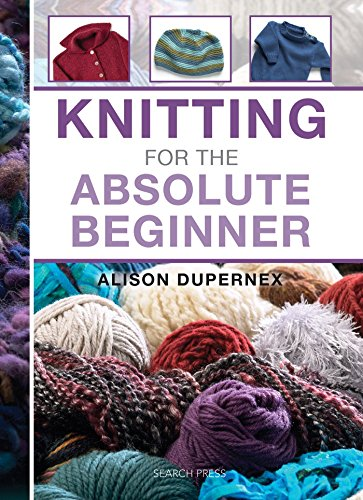 Knitting for the Absolute Beginner (Absolute Beginner Craft)