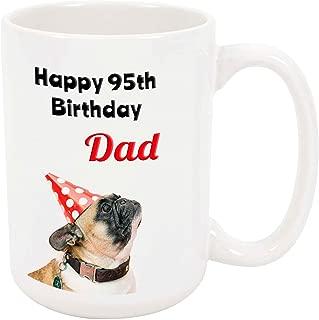 Happy 95th Birthday Dad - 15 Ounce Coffee or Tea Mug, White Ceramic, Unique Birthday Gift Idea