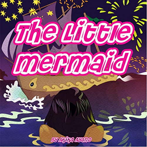 The Little Mermaid                   By:                                                                                                                                 Akika Ayano                               Narrated by:                                                                                                                                 Rick Vyper                      Length: 4 mins     Not rated yet     Overall 0.0