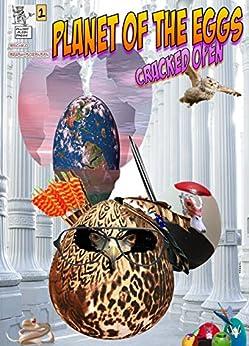 Planet Of The Eggs: Cracked Open by [Peggy Bechko, Charlene Brash-Sorensen]