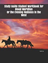 Study Guide Student Workbook for Blood Meridian Or the Evening Redness in the West