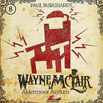 Folge 8: Aldermoor Asylum