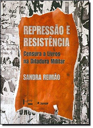 Repressão e Resistência: Censura a Livros na Ditadura Militar