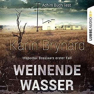 Weinende Wasser     Inspector Beeslaar 1              Autor:                                                                                                                                 Karin Brynard                               Sprecher:                                                                                                                                 Achim Buch                      Spieldauer: 9 Std. und 34 Min.     43 Bewertungen     Gesamt 4,2