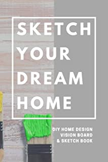 Sketch Your Dream Home: DIY Home Design Vision Board and Sketch Book