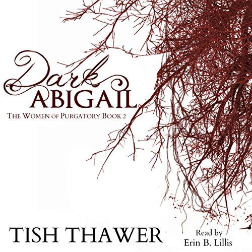 Dark Abigail: The Women of Purgatory, Book 2