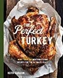 Perfect Turkey Cookbook: More Than 100 Mouthwatering Recipes for the Ultimate Feast