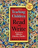 Teaching Children to Read and Write: Becoming an Effective Literacy Teacher (4th Edition)