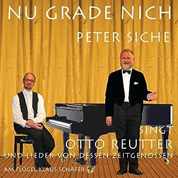 Nu grade nich (Peter Siche singt Otto Reutter)