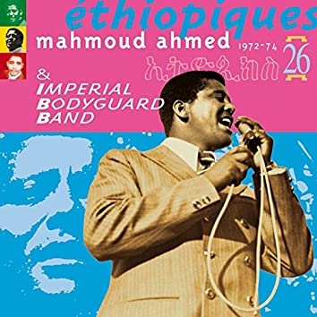 Ethiopiques, Vol. 26: Mahmoud Ahmed 1972-1974 (feat. Imperial Body Guard Band)
