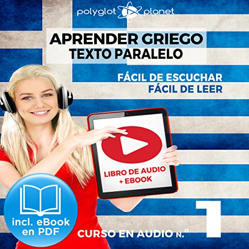 Aprender Griego - Texto Paralelo - Fácil de Leer - Fácil de Escuchar: Curso en Audio, No. 1 [Learn Greek - Parallel Text - Easy Reader - Easy Audio: Audio Course No. 1] audiobook cover art