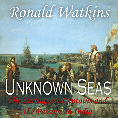 Unknown Seas: How Vasco Da Gama Opened the East audiobook cover art