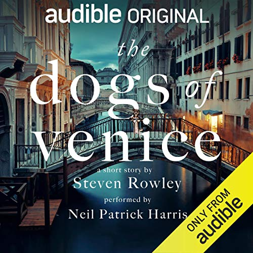 The Dogs of Venice Audiobook By Steven Rowley cover art