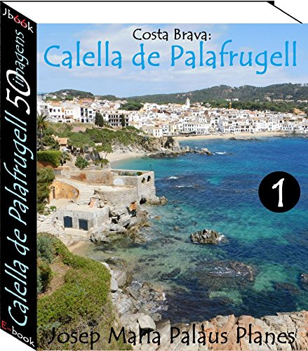 Costa Brava: Calella de Palafrugell (50 imagens) -1-