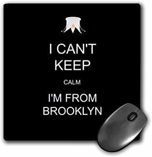 3drose I Can Not Keep Calm I Am from Brooklyn - Mouse Pad