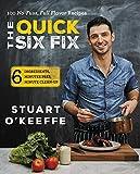 The Quick Six Fix: 100 No-Fuss, Full-Flavor...