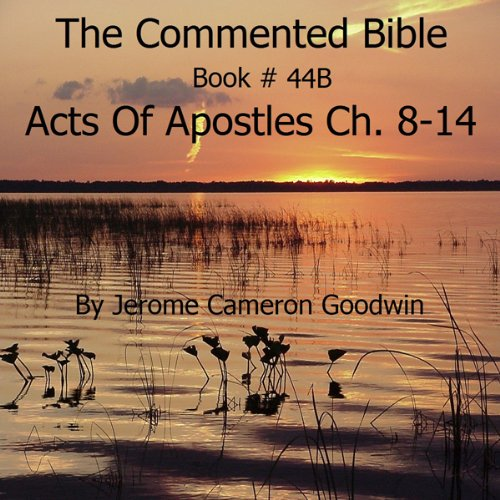 The Commented Bible: Book 44B - Acts of Apostles audiobook cover art