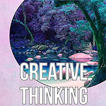 Creative Thinking - Meditation Songs & Relaxing Music for Yoga Meditation and Spiritual Healing