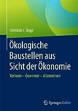 Ökologische Baustellen aus Sicht der Ökonomie: Verlierer – Gewinner - Alternativen (German Edition)