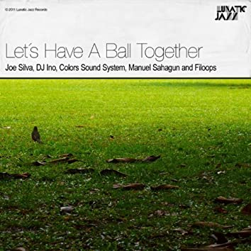 Let's Have a Ball Together