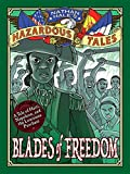 Image of Blades of Freedom (Nathan Hale's Hazardous Tales #10): A Tale of Haiti, Napoleon, and the Louisiana Purchase