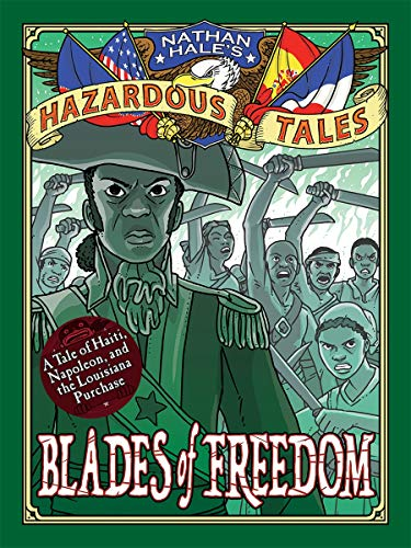 Image of Blades of Freedom (Nathan Hale's Hazardous Tales #10): A Louisiana Purchase Tale