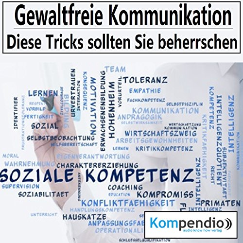 Gewaltfreie Kommunikation     Diese Tricks sollten Sie beherrschen              By:                                                                                                                                 Robert Sasse,                                                                                        Yannick Esters                               Narrated by:                                                                                                                                 Yannick Esters                      Length: 17 mins     Not rated yet     Overall 0.0