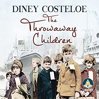 The Throwaway Children                   By:                                                                                                                                 Diney Costeloe                               Narrated by:                                                                                                                                 Anne Dover                      Length: 17 hrs and 55 mins     244 ratings     Overall 4.8