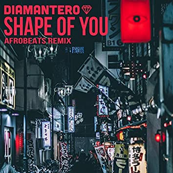 Shape of You (Afrobeats Remix)