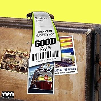 Goodbye (feat. Tyco, Mugzy)