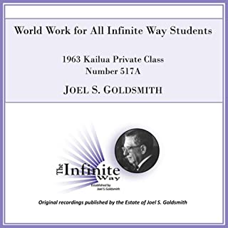 World Work for All Infinite Way Students (1963 Kailua Private Class, Number 517a) [Live]