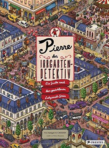 Pierre, der Irrgarten-Detektiv: Die Suche nach dem gestohlenen Labyrinth-Stein