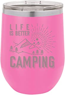 Shop4Ever Life Is Better Camping Engraved Insulated Stainless Steel Wine Tumbler with Lid (12 oz, Pink)