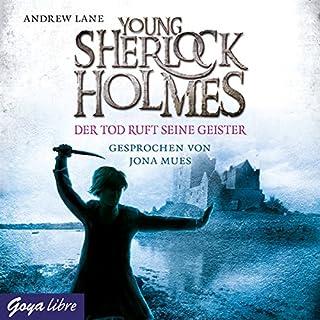 Der Tod ruft seine Geister     Young Sherlock Holmes 6              Autor:                                                                                                                                 Andrew Lane                               Sprecher:                                                                                                                                 Jona Mues                      Spieldauer: 4 Std. und 7 Min.     47 Bewertungen     Gesamt 4,8
