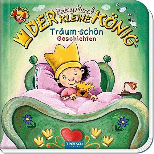 Trötsch Der kleine König Träum Schön Geschichten Vorlesebuch: Geschichtenbuch Vorlesebuch